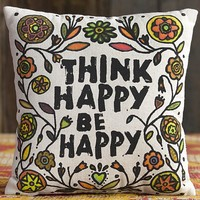 Think Happy Be Happy Art & Soul Pillow