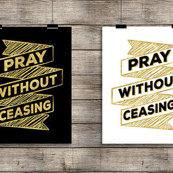 Pray Without Ceasing - Digital Download Prints, Printable Quote, Inspiring Art, typography design, Scripture Art, Bible Verse, 2 for 1