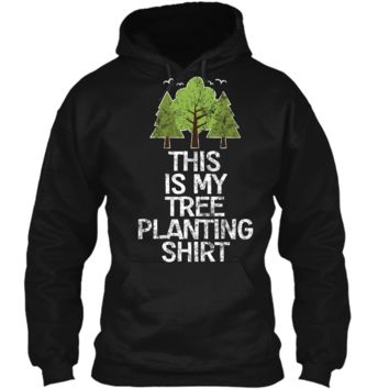 Tree Planting T-Shirt Arbor Day Earth Day Attire Pullover Hoodie 8 oz