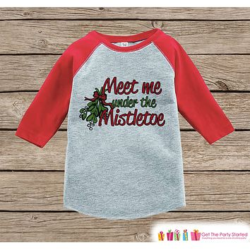 Kids Christmas Shirt - Meet Me Under The Mistletoe Christmas Shi 3b46145f9