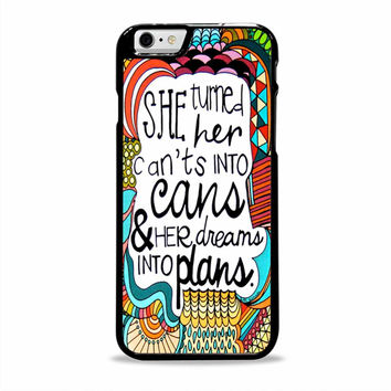 Dreams into Plans quotes artwork Iphone 6 plus Cases
