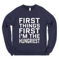 First Things First I'm The Hungriest Sweater Sweatshirt White