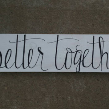 Better Together Wedding Sign, Rustic Wedding Sign, Country Wedding Decor, Rustic Home Decor, Bridal Shower Decor, Engagement Photo Prop
