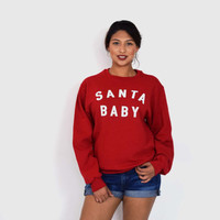Santa Baby sweatshirt, Christmas sweatshirt, holiday fleece sweatshirt, Christmas gift, Holiday sweater, Holiday gift, christmas shirt