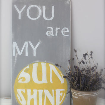 You Are My Sunshine, Custom Sign, Wall Art, Wood Wall Art, Sign, Wood Sign, Vintage, Quote Sign,