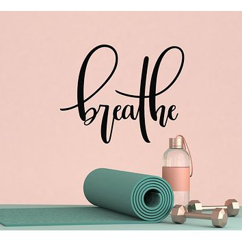 Vinyl Wall Decal Motivation Words Breathe Yoga Relax Meditation Room Stickers Mural 22.5 in x 18.5 in gz112
