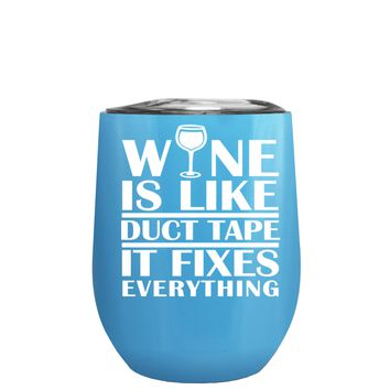Wine is Like Duct Tape on Baby Blue 12 oz Stemless Wine Tumbler