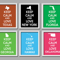 CHOOSE ONE 1 Keep Calm Buy 2 Get 1 Freeand LOVE states Texas New York Georgia Florida Oklahoma Hawaii 8x10 Art Poster Print - Choose Color