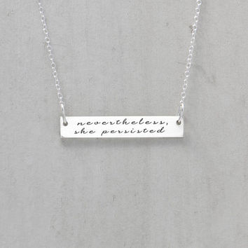 Nevertheless, She Persisted Necklace, Strength Jewelry, Motivation Necklace, Mantra Pendant, Inspirational Charm, Nevertheless Jewelry