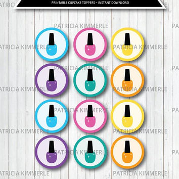 Printable Cupcake Toppers, Nail Polish, Spa, Beauty, Sleepover, Tween, Pampering, Favor, Birthday, Decorations, DIY,  INSTANT DOWNLOAD