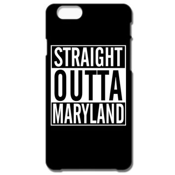 Straight Outta Maryland IPhone 66S Case