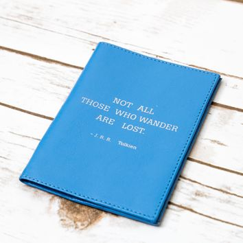 """""""Not All Who Wander Are Lost"""" Genuine Leather Passport Cover"""