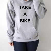 Take a bike Hoodies with funny quotes hipster city life urban style