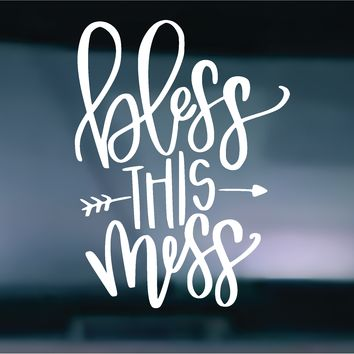 Bless This Mess Vinyl Graphic Decal