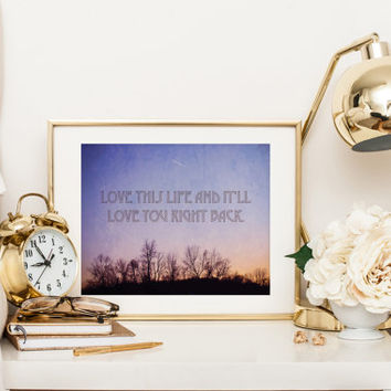Quote print, Love this life and it'll love you right back, winter sky, sunset, landscape photography with quote, inspirational words, purple