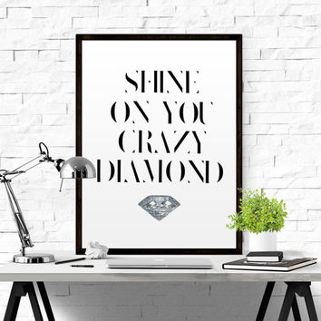 Printable Poster Shine On You Crazy Diamond Inspirational Quote Printable Sign Motivational art Typography Print Wall Art Quote PINK FLOYD