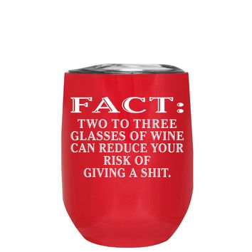 FACT Two To Three Glasses Reduces Risk on Red 12 oz Stemless Wine Tumbler