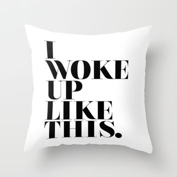Beyonce tell 'em - I woke up like this Throw Pillow by Stephanie DuBois