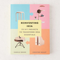 Reinventing Ikea: 70 DIY Projects To Transform Ikea Essentials By Isabella Bruno & Christine Baillet - Urban Outfitters