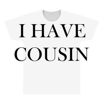 i have cousin All Over Men's T-shirt