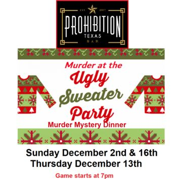 Murder at the Ugly Christmas Sweater Party at Prohibition Texas