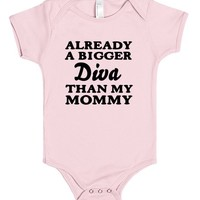 ALREADY A BIGGER DIVA THAN MY MOMMY | Baby One-Piece | SKREENED