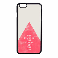 She Believed She Could So She Did Triangle iPhone 6 Case