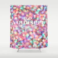 Be yourself! Shower Curtain by Artemio Studio