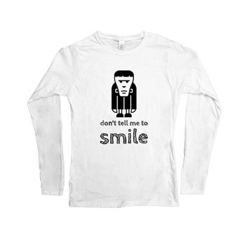 Don't Tell Me To Smile (Frankenstein) -- Women's Long-Sleeve