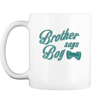 Funny Brother Say Boy Blue Gender Reaveal Announcement Mug