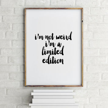 """Motivational quote Inspirational art """"Weird"""" Typographic print Home poster Room art Typography print Instant download Printable quote"""