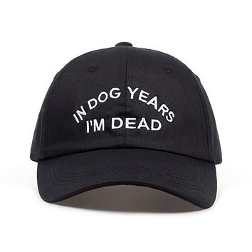 """""""IN DOG YEARS I'M DEAD"""" Cap"""