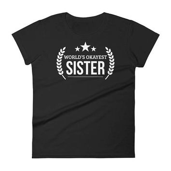Sister shirts for adults Christmas Birthday, Women's World's Okayest Sister t-shirt - funny sister gifts, sister birthday, sister gifts
