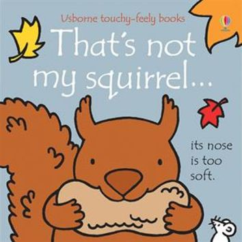 Usborne Books & More. That's Not My Squirrel