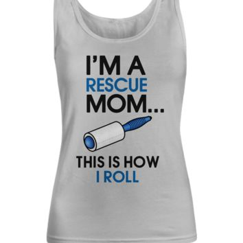 I'm a Rescue Mom - This is how I roll