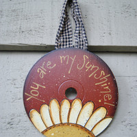 Spring Decor~ Hand Painted CD Ornament~ You are My Sunshine~