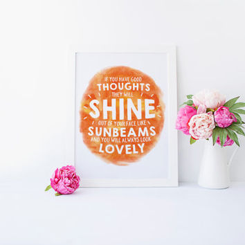 Roald Dahl Quote, If You Have Good Thoughts, You will always look lovely Quote, Sun Wall Art, Inspirational Nursery Art, Printable Wall Art