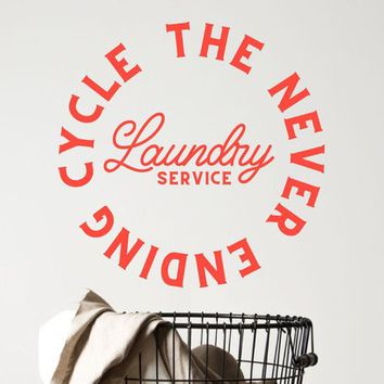 Laundry The Never Ending Cycle Circle Vinyl Wall Decal Art