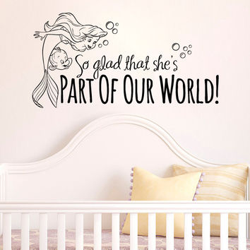 Inspired by The Little Mermaid Wall Decal Sticker Part Of Our World