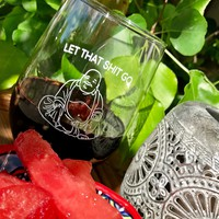 Let That Go Wine Glass