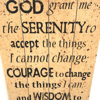 Serenity Prayer, God Grant Me the Serenity... Rustic Prayer Sign, Serenity Prayer Sign, Serenity Prayer Art, Wood Sign, Rustic, Courage Sign
