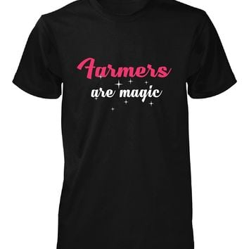 Farmers Are Magic. Awesome Gift - Unisex Tshirt