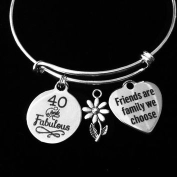 40th Birthday Charm Bracelet Friends are family we Choose Ourselves Adjustable Silver Bangle