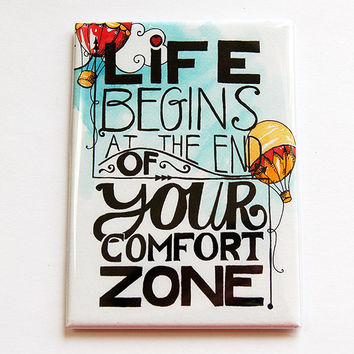 Inspirational Magnet, Fridge magnet, Kitchen magnet, Magnet, ACEO, stocking stuffer, Words of wisdom, comfort zone, life begins (4437)