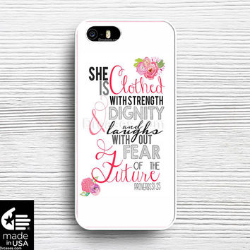 Bible Verse Proverbs 31 25 iphone 5s 5c 6s case, samsung, ipod, iPad, HTC, Nexus, LG, iPad Cases