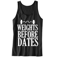 Weights Before Dates Unisex Tank Top - For Gym Time - Great Motivation