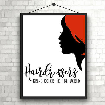 Hairdresser bring color to the world   Hairstylist   Beauty Salon   Woman   Inspiration Poster   Art Print   Printable Quote   Typography