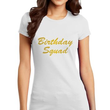 Birthday Squad Text Juniors Petite T-Shirt by TooLoud