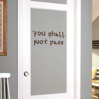 Wall Decal Quote - Gandalf You Shall Not Pass - JRR Tolkien quote from Lord of the Rings - Removable Vinyl decal quotes 15inch