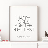 AUDREY HEPBURN Happy Girls Are The Prettiest,Nursery Girls,Nursery Decor,Gift For Her,Black And White,Typography Print,Quote prints